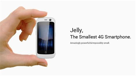 what is a smartphone jelly is the world s smallest 4g smartphone news