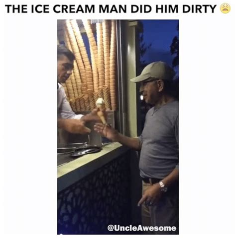 Dirty Memes For Him - the ice cream man did him dirty cauncleawesome dirty meme on sizzle