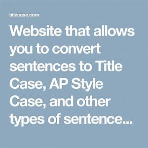 Website That Allows You To Convert Sentences To Title Case