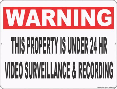 Warning Property Under 24 Hour Video Surveillance