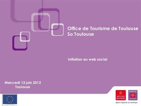 si鑒e social toulouse initiation web social ot toulouse 13 juin