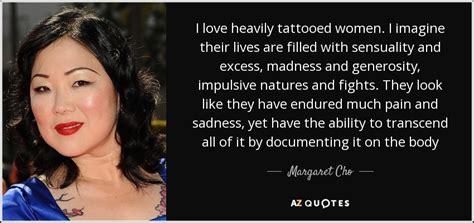 Margaret Cho Quote I Love Heavily Tattooed Women I