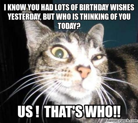 Thinking Of You Memes - i know you had lots of birthday wishes yesterday but who is thinking of you today