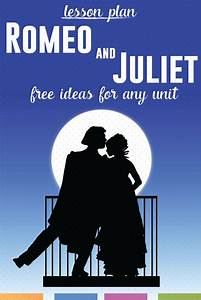 Lesson Plans For Teaching Romeo And Juliet Teaching
