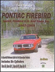 Trans Am And Firebird Restoration Manual 1967 1968 1969