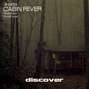 Cabin Fever 2 Tracklist by Cabin Fever Maxi Single Jp Bates Mp3 Buy Tracklist