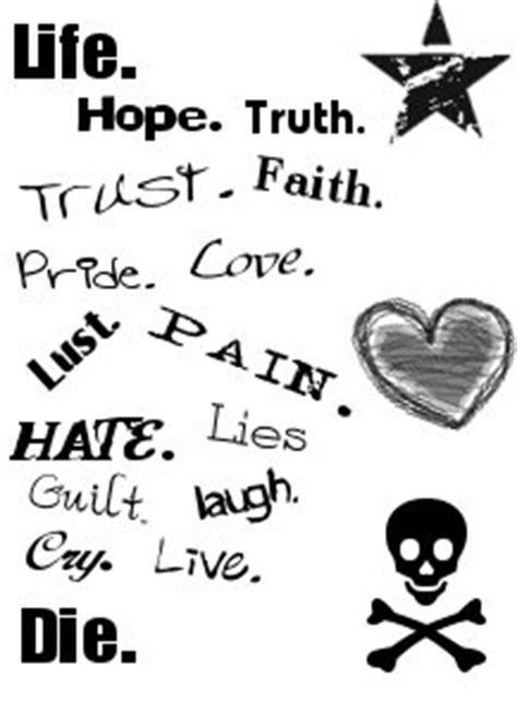 Life Hope Truth Faith Pride Pain Lust Hate Lies Laugh Liv