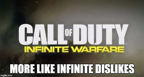 Infinite Warfare Memes - infinite dislikes imgflip