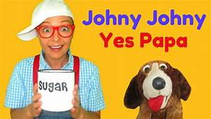 Johny Johny Yes Papa Nursery Rhymes for Children, Toddl ...
