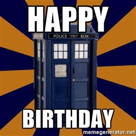Dr Who Birthday Meme - happy birthday dr who s tardis meme generator