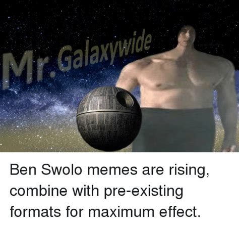 Ben Swolo Memes - rgalaxywide ben swolo memes are rising combine with pre existing formats for maximum effect
