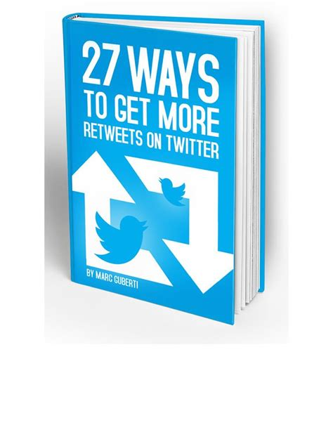 27 Ways To Get More Retweets On Twitter  Marc's Blog