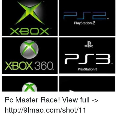 xbox xbox360 playstation 2 playstation pc master race view gt http9lmaocomshot11 meme on