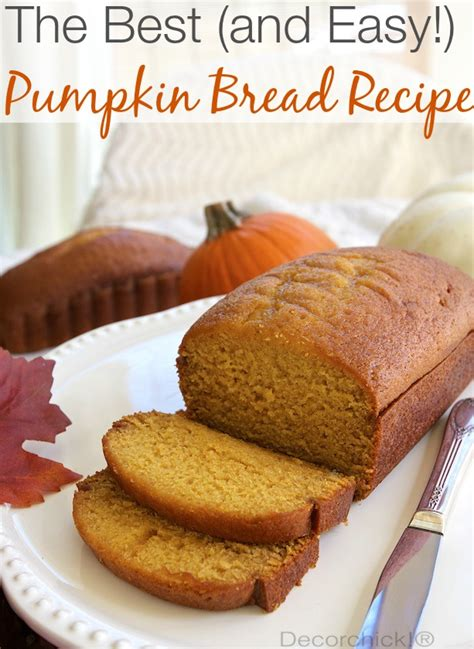 best pumpkin recipe best pumpkin bread recipe with a twist decorchick