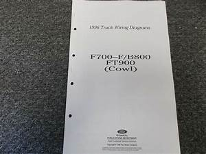 1996 Ford F700 F800 B800 Ft900 Cowl Truck Electrical Wiring Diagram Manual