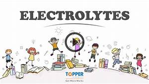 Electrolytes   Electrolytestopic Notes  Tests For Icse
