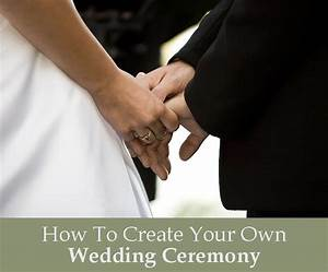 create your own wedding ceremony socialife With can you perform your own wedding ceremony