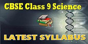 Cbse Class 9 Science New Syllabus 2018