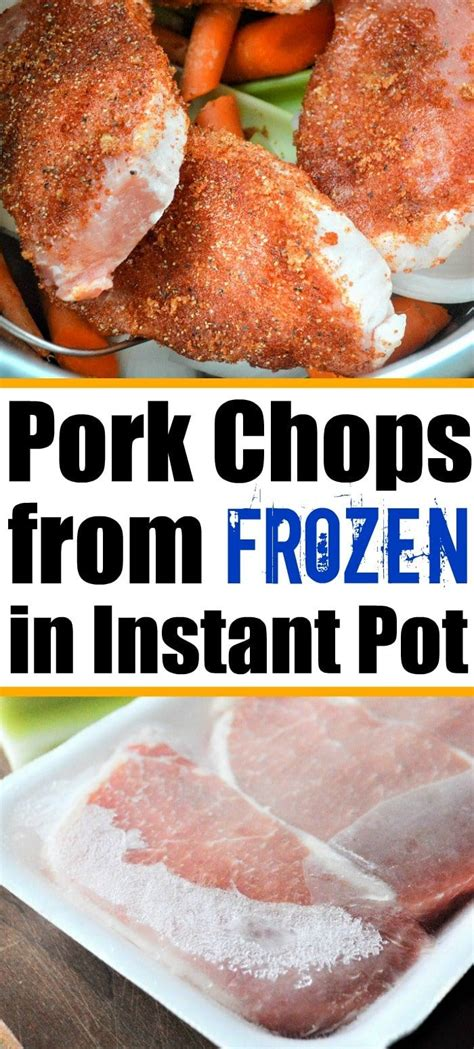 They can also be frozen for up to 4 months. Frozen pork chops in the Instant Pot. From rock hard to ...