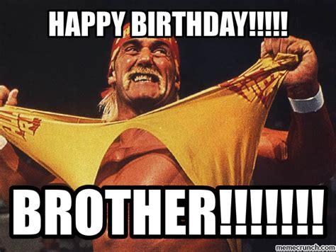 Hulk Hogan Memes - happy birthday brother memes