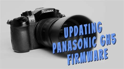 how to update panasonic lumix gh5 firmware it s easy