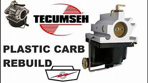 Tecumseh Plastic Bowl Machined Mower Carb Rebuild Part 2