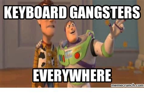 Internet Gangster Meme - 25 best memes about keyboard gangster keyboard gangster memes