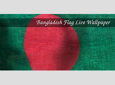 3D Bangladesh Flag Live Wallpaper Apps on Google Play