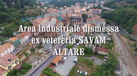 Area dismessa ex vetreria SAVAM - Altare - YouTube