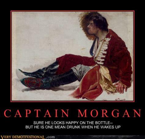 Captain Morgan Meme - very demotivational captain morgan very demotivational posters start your day wrong