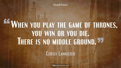 play  game  thrones  win   die
