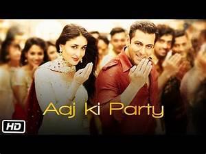 'Aaj Ki Party' VIDEO Song - Mika Singh | Salman Khan ...