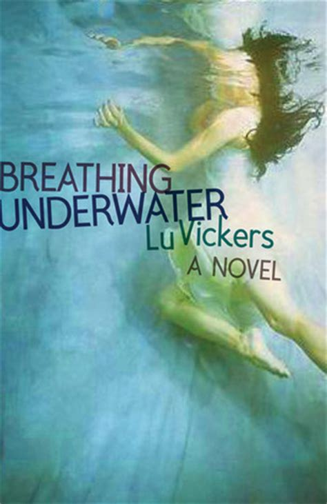 breathing underwater  lu vickers reviews discussion