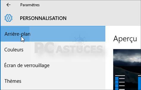 Arrière Plan Du Bureau Windows 10 by Changer L Arri 232 Re Plan Du Bureau Windows 10