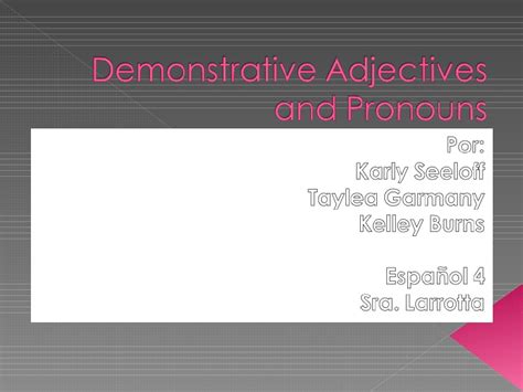 Demonstrative Adjectives And Pronouns