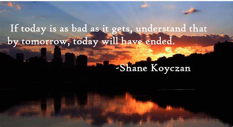 today   bad    shane koyczan