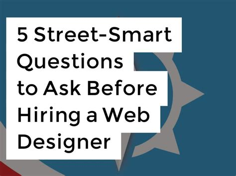 5 Street-smart Questions To Ask Before Hiring A Web Designer