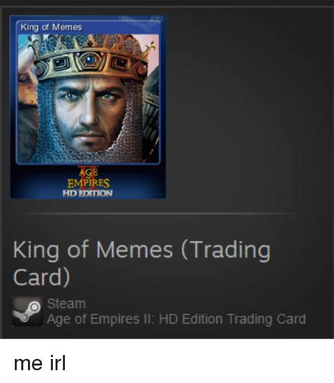 King Of Memes - king of memes empires hd edition king of memes trading card steam age of empires ll hd edition