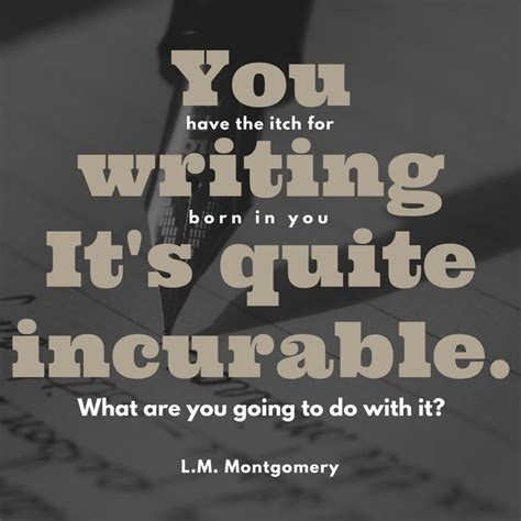 lm montgomery writing quote image    itch