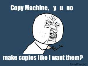 Copy Machine Meme - memes for teachers spanishplans org