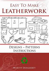 Easy To Make Leatherwork How To Make Leather Goods