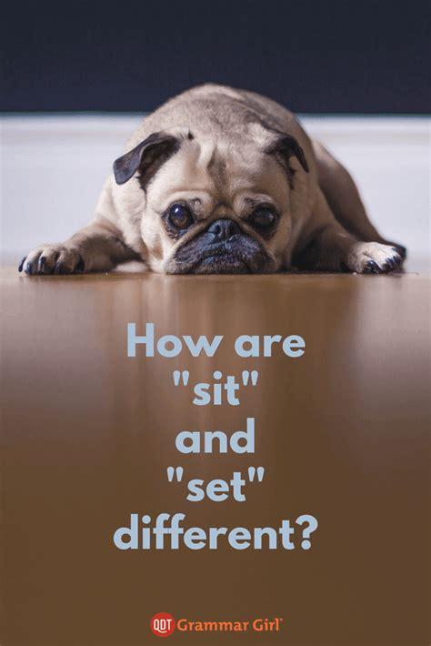 sit  set grammar girl
