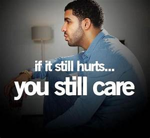 Drake quotes and sayings life quote hurts care ...