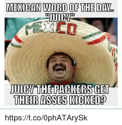 Juicy Memes - 25 best memes about mexican word of the day juicy mexican word of the day juicy memes