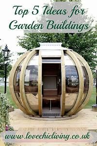 Top Tips: 5 Great Garden Building Ideas - Love Chic Living