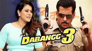 Salman to Romance With Kajol and Sonakshi Sinha in Dabangg ...