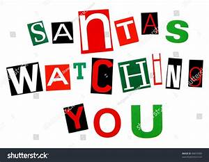 U0026quot Santas Watching You U0026quot  Threat Written In Red And Green Colorful Cut Out Ransom Note Style Letters