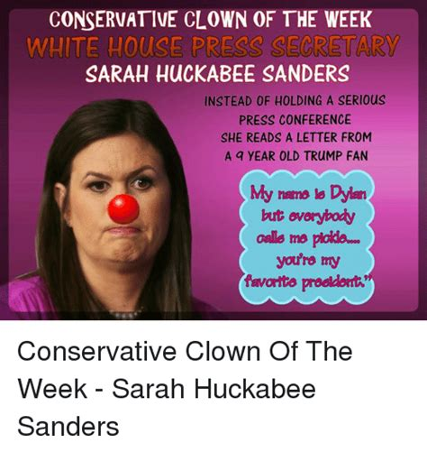 Sarah Huckabee Sanders Memes - conservative clown of the week white house press secretary sarah huckabee sanders instead of