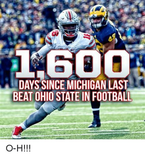 Ohio State Michigan Memes - 600 days since michigan last beat ohio state in football o h beats meme on sizzle