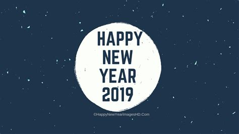 Happy New Year 2019 Images, Wishes, Messages